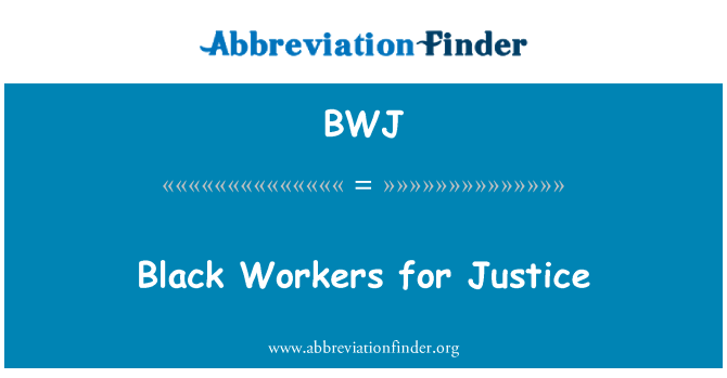 BWJ: Black Workers for Justice