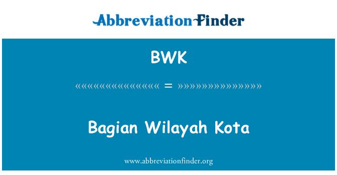 BWK: Bagian Wilayah Kota