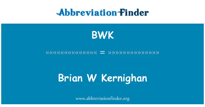 BWK: Brian W Kernighan