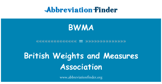BWMA: British Weights and Measures Association