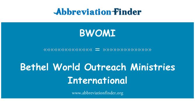 BWOMI: Bethel World Outreach Ministries International