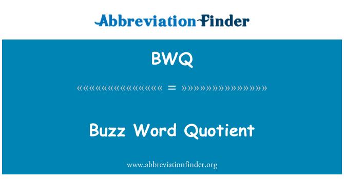 BWQ: Buzz Word Quotient
