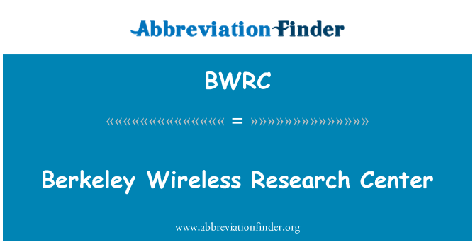 BWRC: Centro di ricerca di Berkeley Wireless