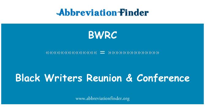 BWRC: 黑人作家团聚 & 会议