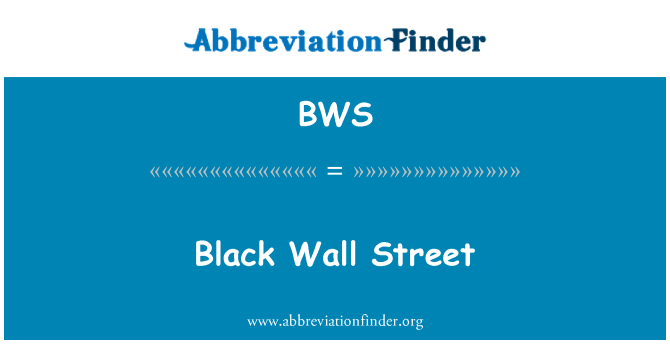 BWS: Black Wall Street