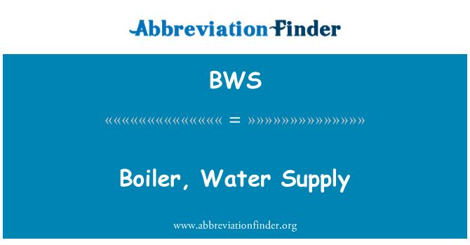 BWS: Boiler, Water Supply