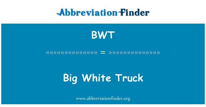 BWT: Big White Truck