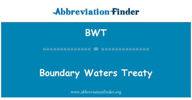 BWT: Boundary Waters Treaty