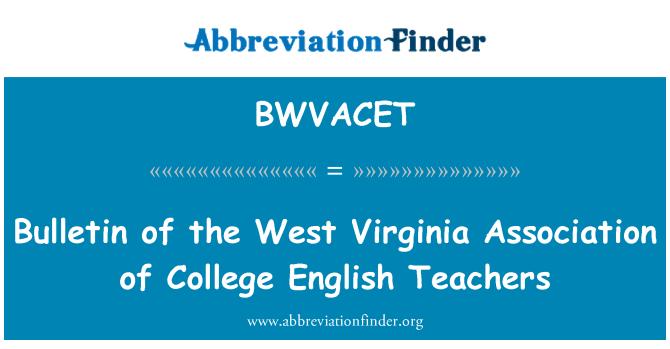 BWVACET: Bulletin of the West Virginia Association of College English Teachers