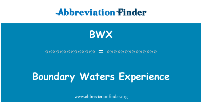 BWX: Boundary Waters Experience
