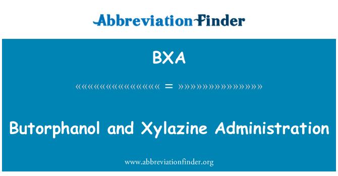BXA: Butorphanol and Xylazine Administration