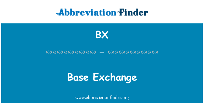 BX: Base Exchange