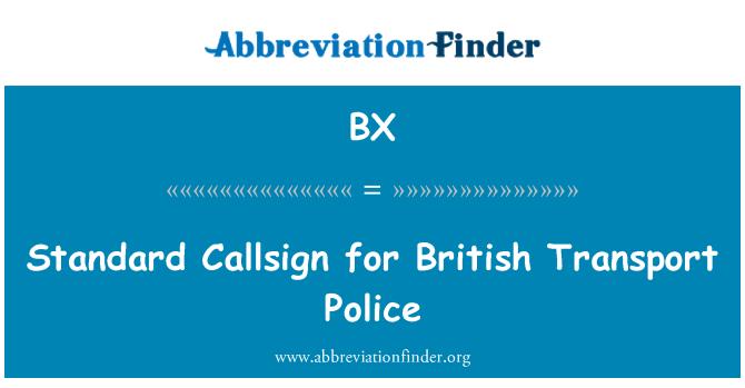 BX: Standard Callsign for British Transport Police