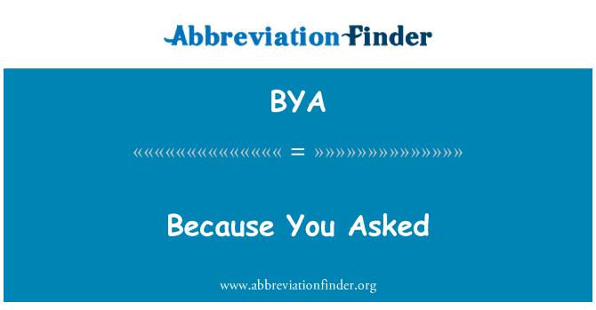 BYA: Porque usted lo pidió