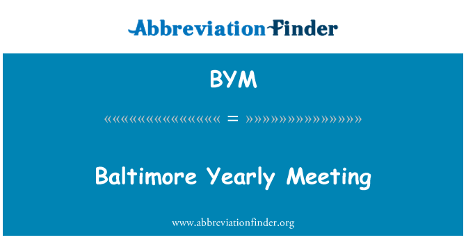 BYM: Baltimore Yearly Meeting