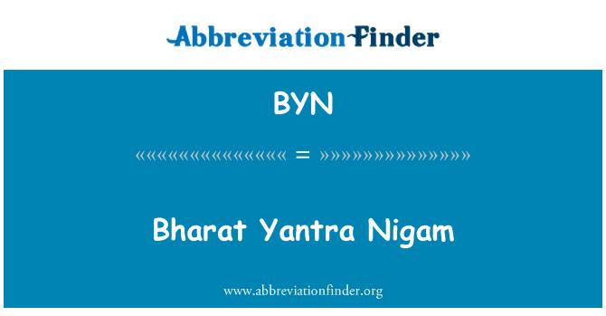 BYN: Bharat Yantra Nigam