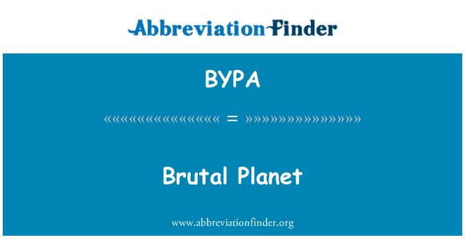 BYPA: Planet yang kejam