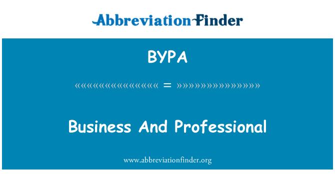 BYPA: Perniagaan dan profesional