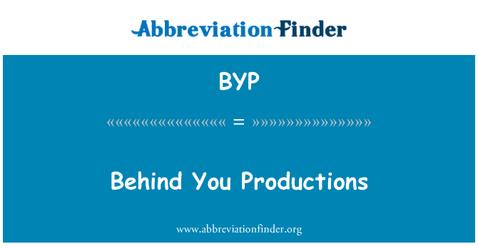BYP: Behind You Productions