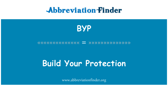 BYP: Build Your Protection