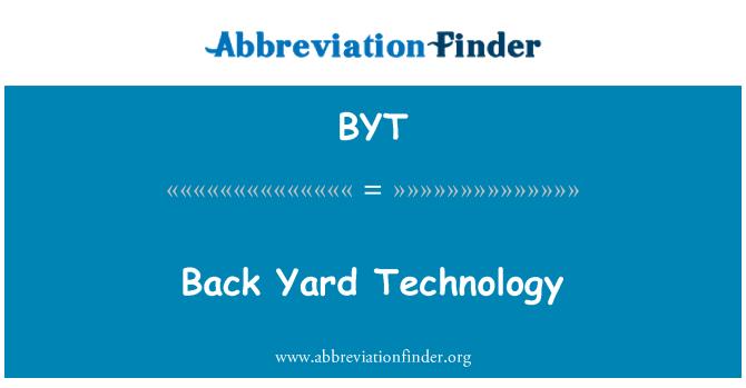 BYT: Tecnología de patio trasero