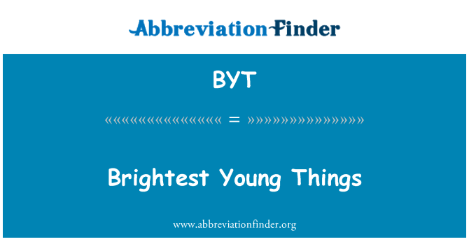 BYT: Brightest Young Things