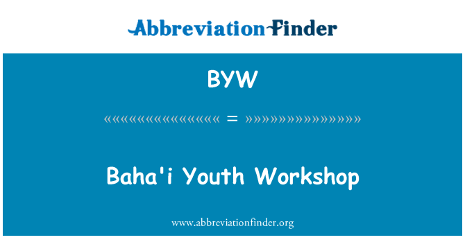 BYW: Baha'i Youth Workshop