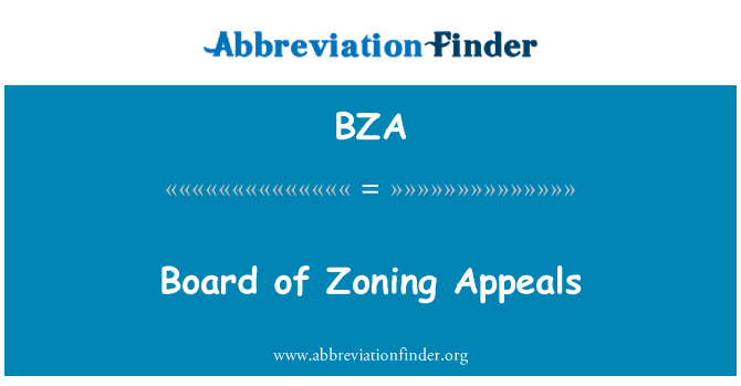 BZA: Board of Zoning Appeals