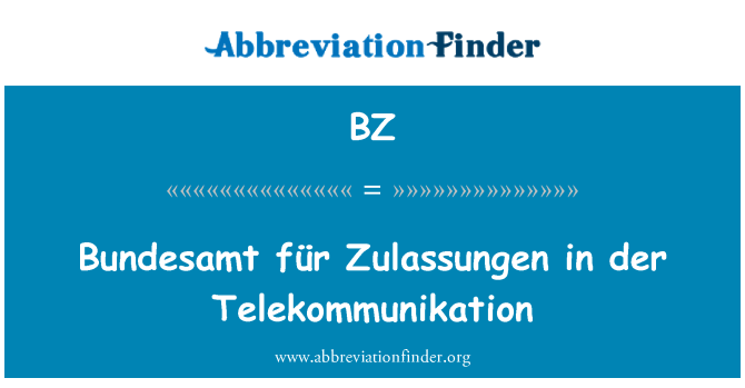 BZ: Bundesamt für Zulassungen in der Telekommunikation