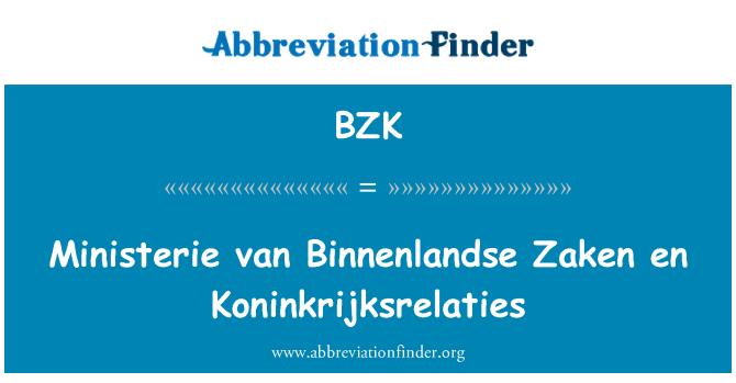 BZK: Ministerie van Binnenlandse Zaken en Koninkrijksrelaties