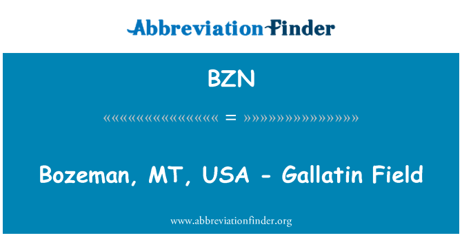 BZN: Bozeman, MT, USA - Gallatin Field