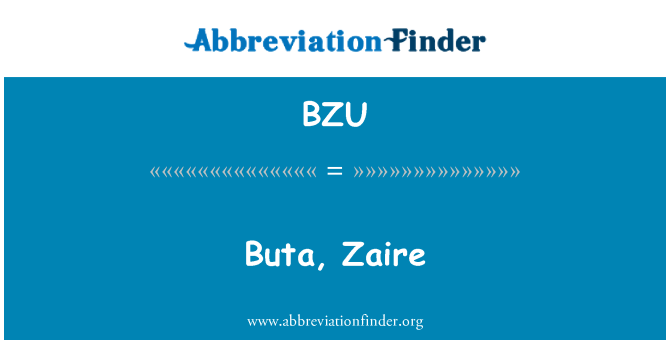 BZU: Buta, Zaire