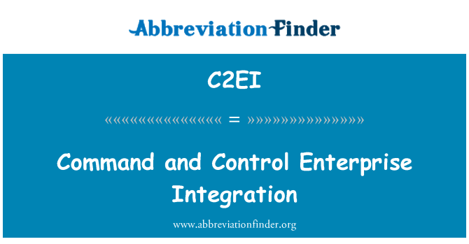 C2EI: Command and Control Enterprise Integration