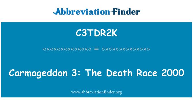 C3TDR2K: Carmageddon 3: The Death Race 2000