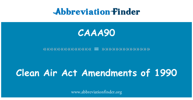 CAAA90: Clean Air Act Amendments of 1990