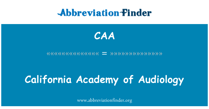 CAA: California Academy of Audiology