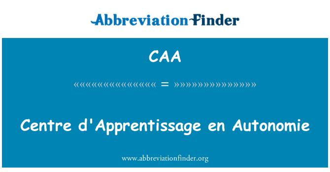 CAA: Centro d ' apprentissage en Autonomie