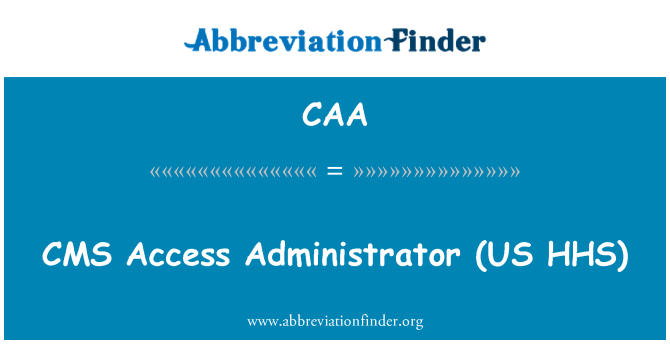 CAA: CMS   Access Administrator (US HHS)