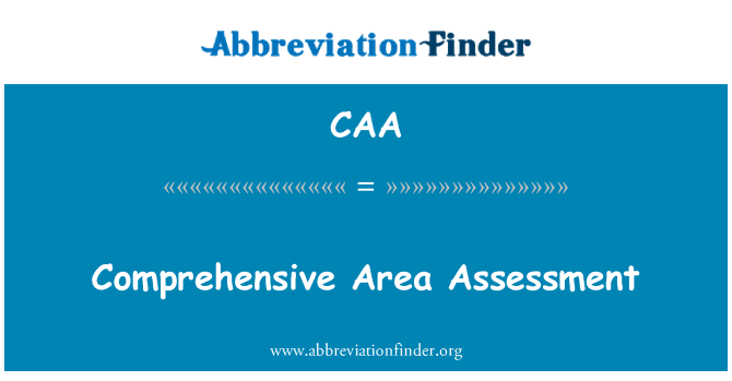 CAA: Comprehensive Area Assessment