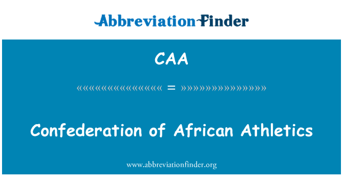 CAA: Confederation of African Athletics