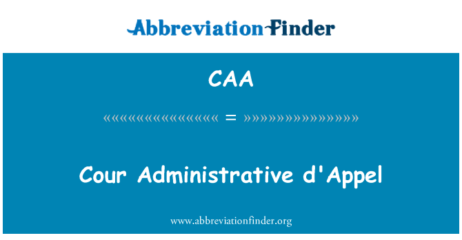 CAA: Cour Administrative d'Appel