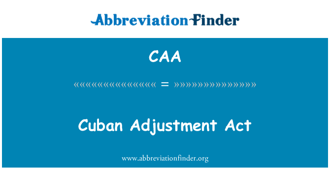 CAA: Cuban Adjustment Act