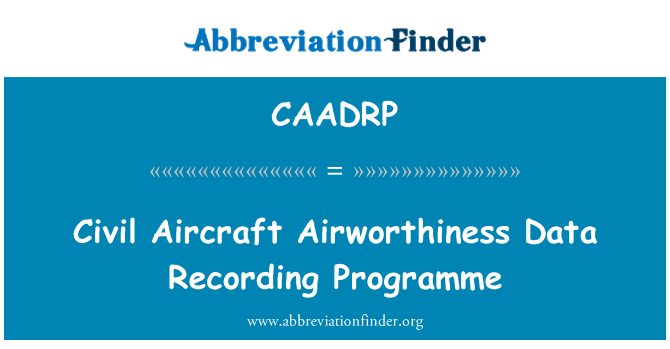 CAADRP: Civil Aircraft Airworthiness Data Recording Programme