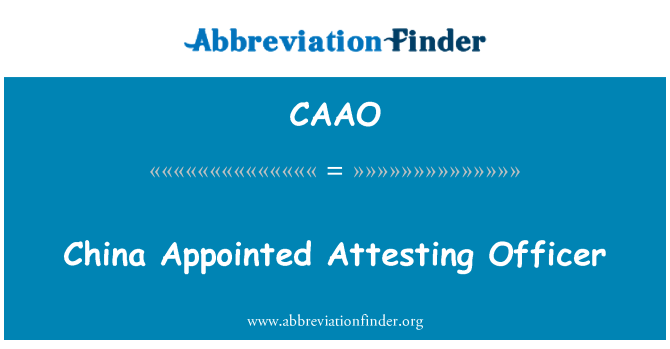 CAAO: China Appointed Attesting Officer