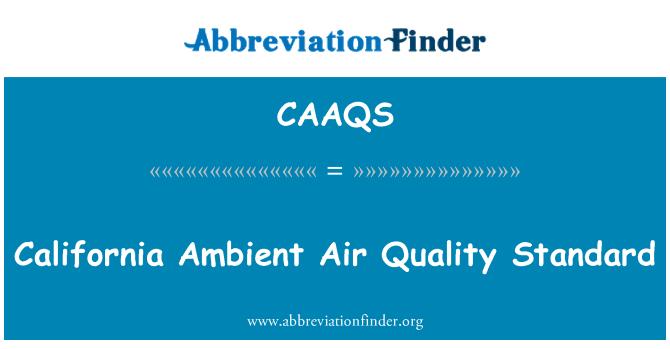CAAQS: California Ambient Air Quality Standard