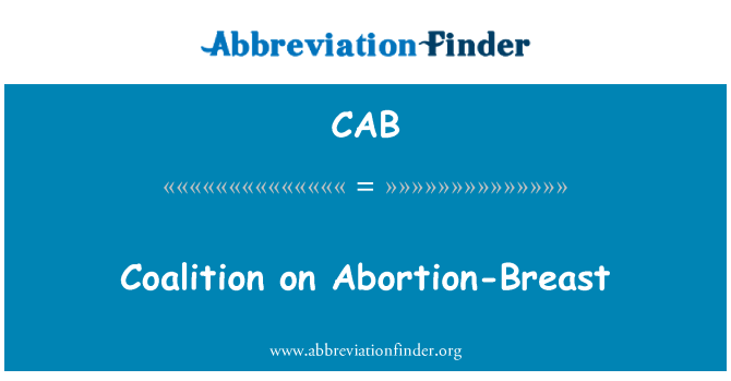CAB: Coalition on Abortion-Breast