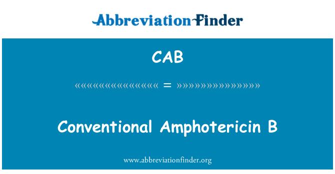 CAB: Conventional Amphotericin B