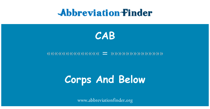 CAB: Corps And Below