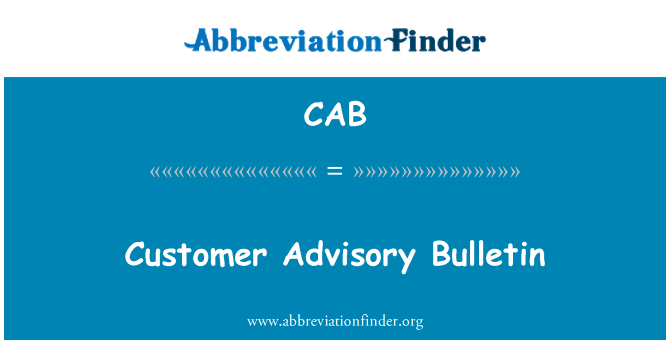 CAB: Customer Advisory Bulletin