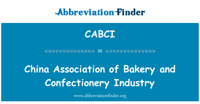 CABCI: China Association of Bakery and Confectionery Industry